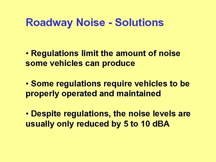 Roadway Noise - Solutions • Regulations limit the amount of noise some vehicles can