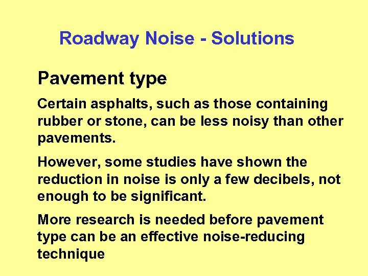 Roadway Noise - Solutions Pavement type Certain asphalts, such as those containing rubber or