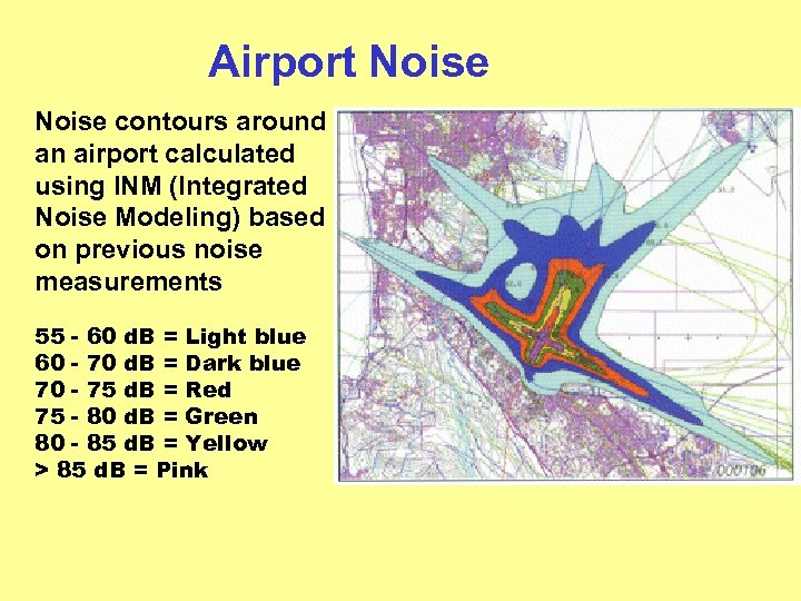 Airport Noise contours around an airport calculated using INM (Integrated Noise Modeling) based on