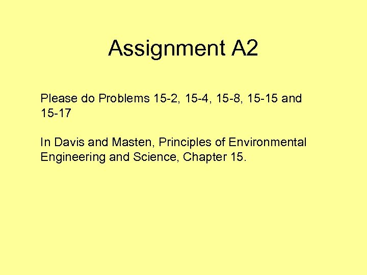 Assignment A 2 Please do Problems 15 -2, 15 -4, 15 -8, 15 -15