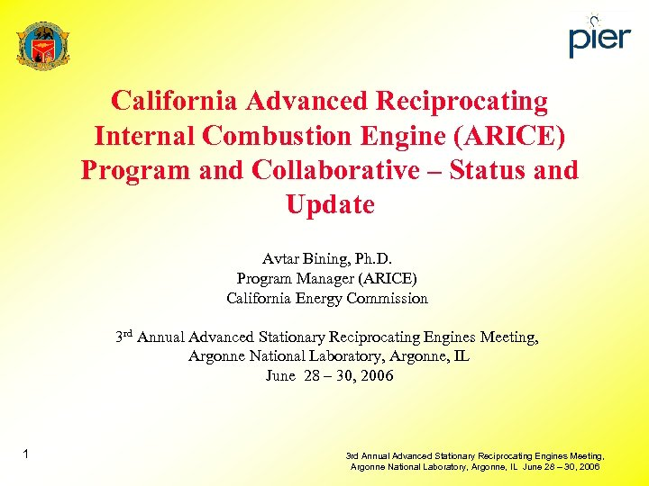 California Advanced Reciprocating Internal Combustion Engine (ARICE) Program and Collaborative – Status and Update