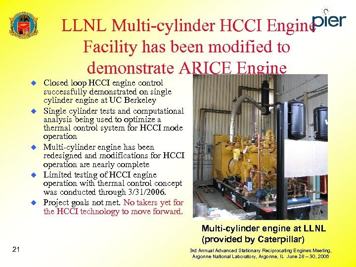 LLNL Multi-cylinder HCCI Engine Facility has been modified to demonstrate ARICE Engine u u