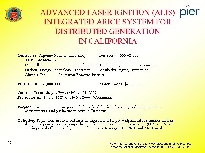 ADVANCED LASER IGNITION (ALIS) INTEGRATED ARICE SYSTEM FOR DISTRIBUTED GENERATION IN CALIFORNIA Contractor: Argonne