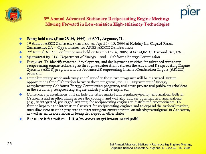 3 rd Annual Advanced Stationary Reciprocating Engine Meeting: Moving Forward in Low-emission High-efficiency Technologies