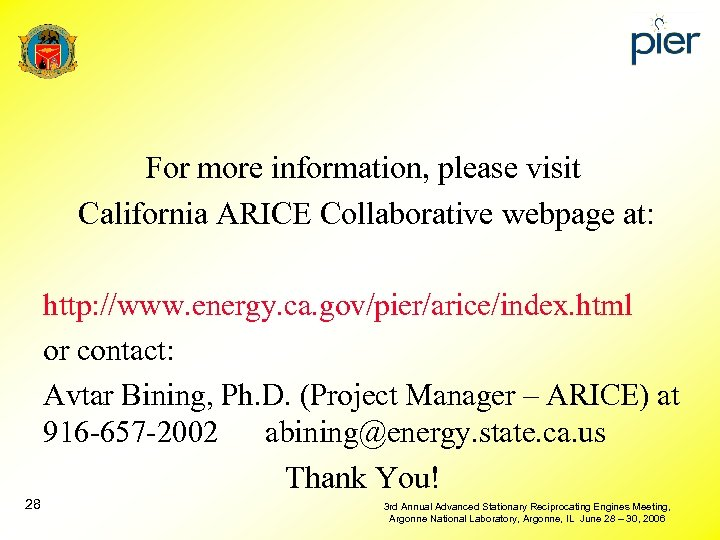 For more information, please visit California ARICE Collaborative webpage at: http: //www. energy. ca.