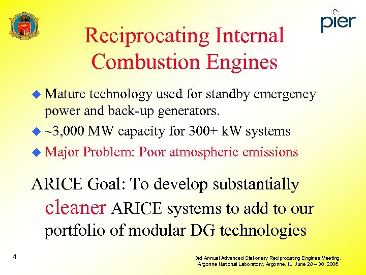 Reciprocating Internal Combustion Engines u Mature technology used for standby emergency power and back-up
