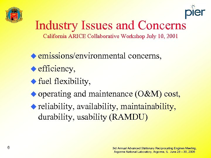 Industry Issues and Concerns California ARICE Collaborative Workshop July 10, 2001 u emissions/environmental concerns,