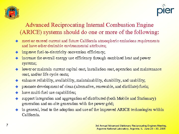 Advanced Reciprocating Internal Combustion Engine (ARICE) systems should do one or more of the