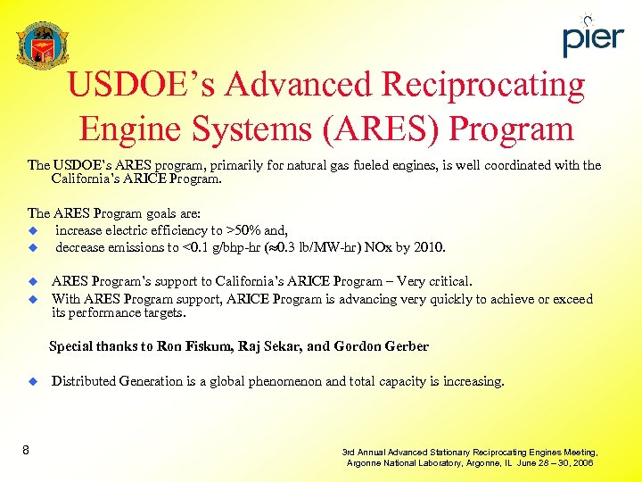 USDOE's Advanced Reciprocating Engine Systems (ARES) Program The USDOE's ARES program, primarily for natural