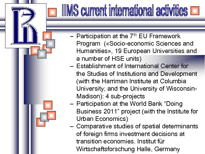 – Participation at the 7 th EU Framework Program ( «Socio-economic Sciences and Humanities»