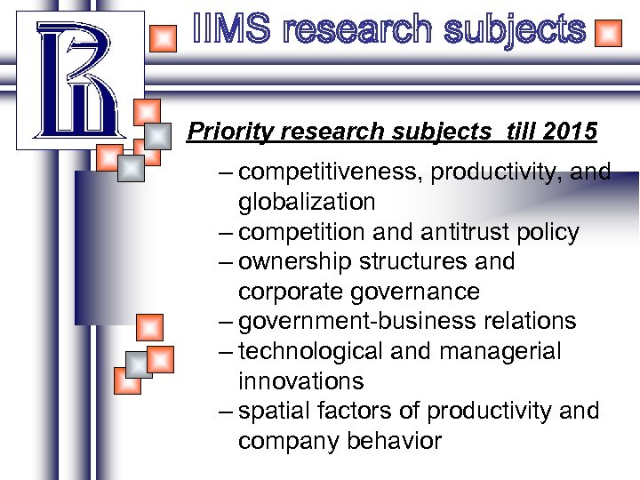 Priority research subjects till 2015 – competitiveness, productivity, and globalization – competition and antitrust