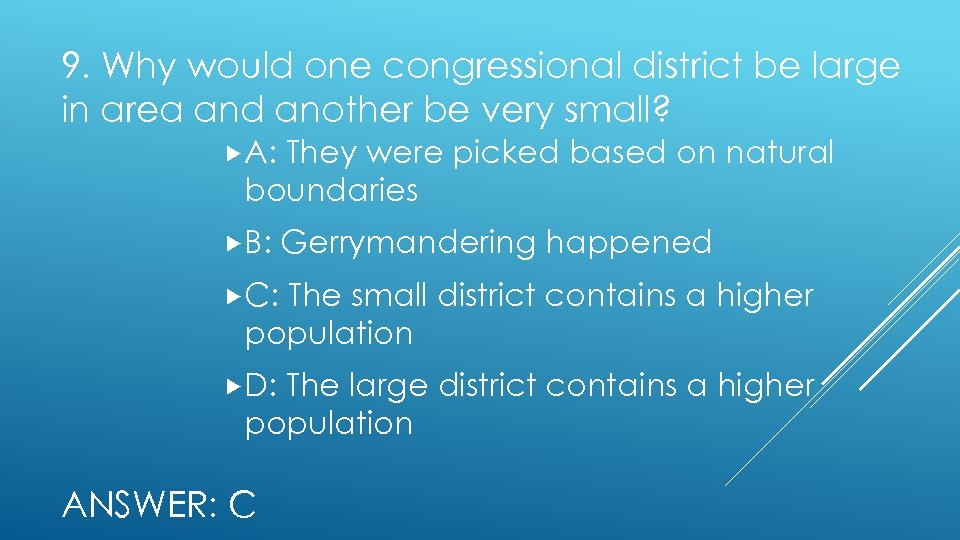 9. Why would one congressional district be large in area and another be very