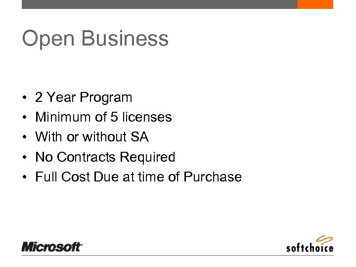 Open Business • • • 2 Year Program Minimum of 5 licenses With or