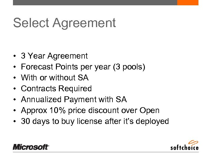 Select Agreement • • 3 Year Agreement Forecast Points per year (3 pools) With