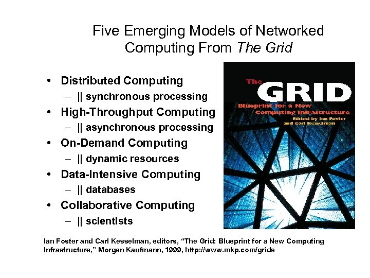 Five Emerging Models of Networked Computing From The Grid • Distributed Computing – ||