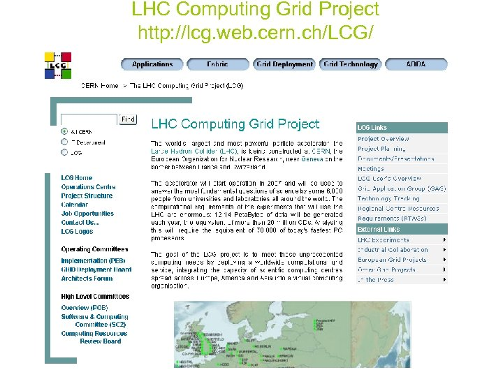 LHC Computing Grid Project http: //lcg. web. cern. ch/LCG/