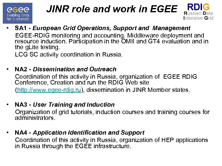 JINR role and work in EGEE • SA 1 - European Grid Operations, Support