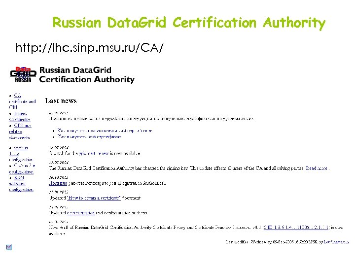 Russian Data. Grid Certification Authority http: //lhc. sinp. msu. ru/CA/