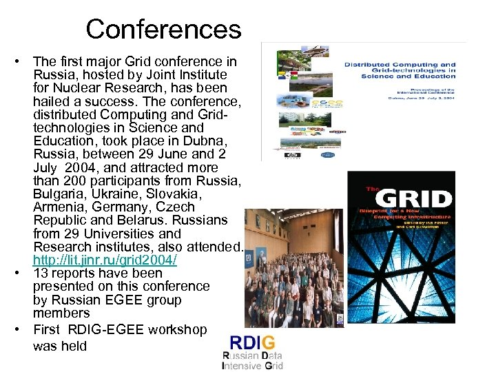 Conferences • The first major Grid conference in Russia, hosted by Joint Institute for