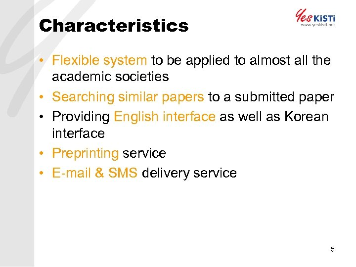 Characteristics • Flexible system to be applied to almost all the academic societies •