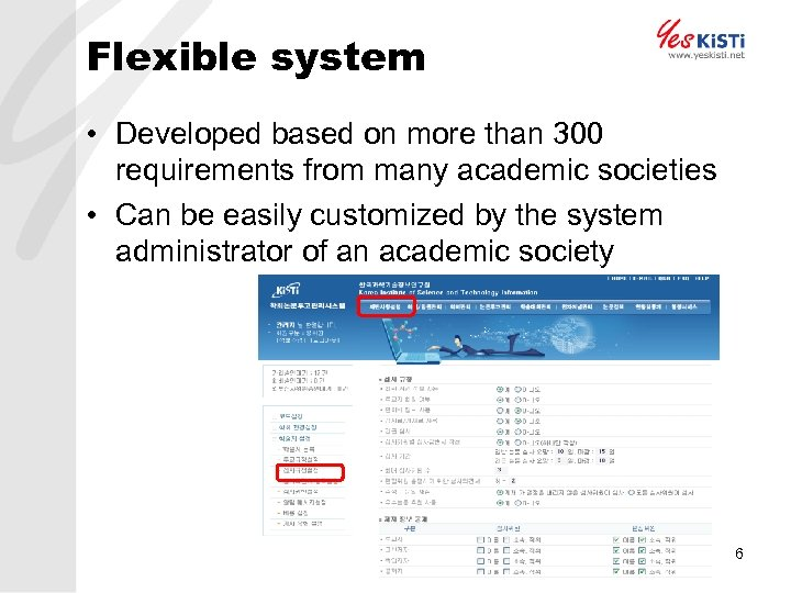 Flexible system • Developed based on more than 300 requirements from many academic societies