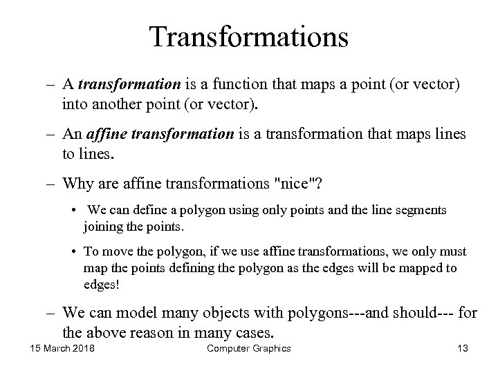 Transformations – A transformation is a function that maps a point (or vector) into