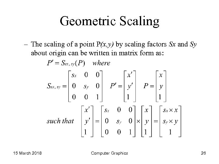 Geometric Scaling – The scaling of a point P(x, y) by scaling factors Sx