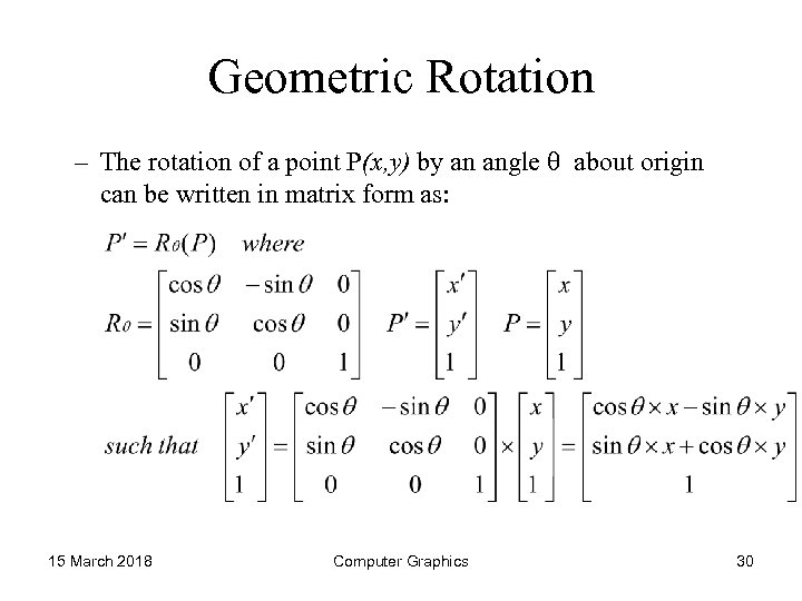 Geometric Rotation – The rotation of a point P(x, y) by an angle about