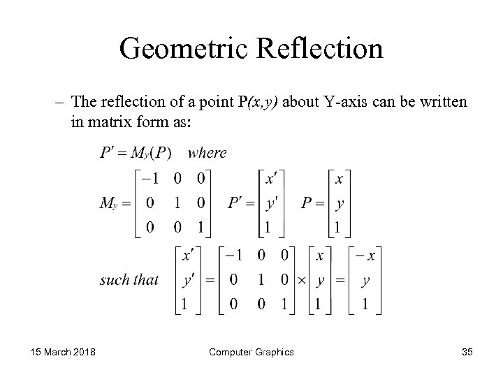 Geometric Reflection – The reflection of a point P(x, y) about Y-axis can be