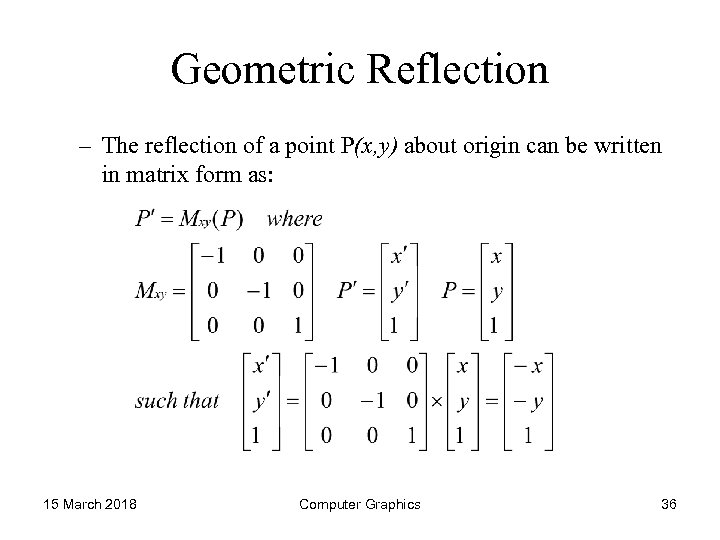 Geometric Reflection – The reflection of a point P(x, y) about origin can be