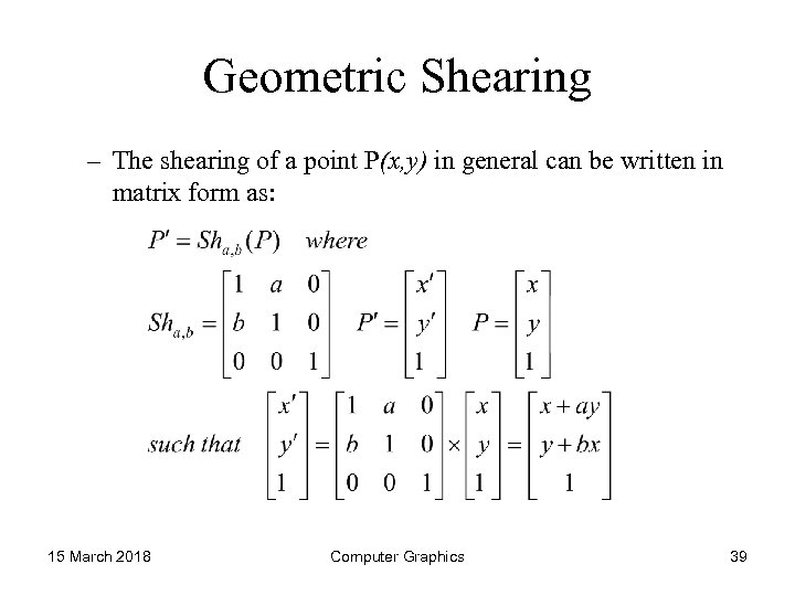 Geometric Shearing – The shearing of a point P(x, y) in general can be
