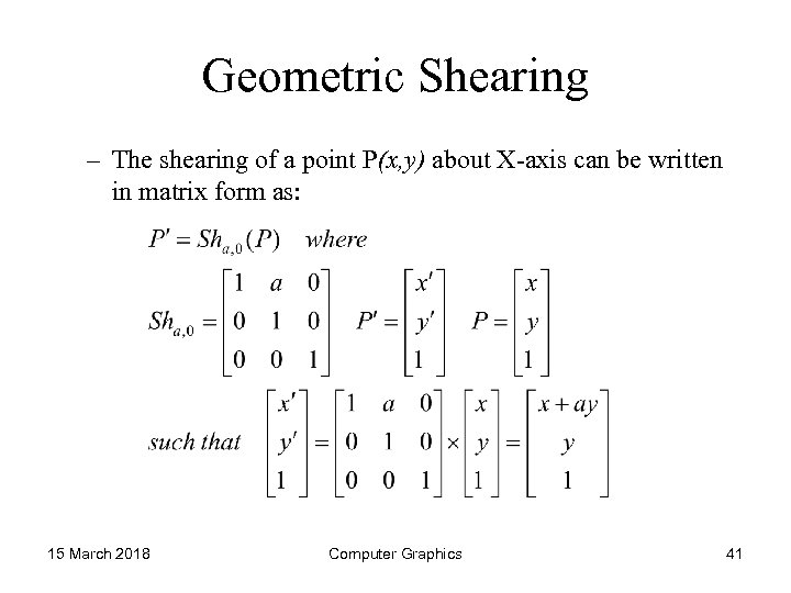 Geometric Shearing – The shearing of a point P(x, y) about X-axis can be