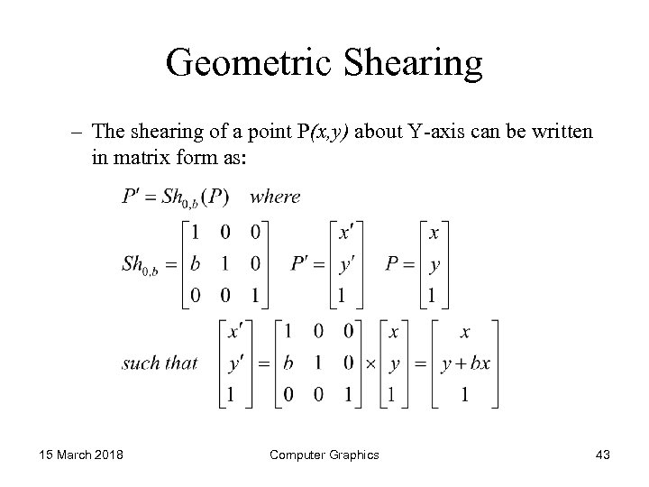 Geometric Shearing – The shearing of a point P(x, y) about Y-axis can be