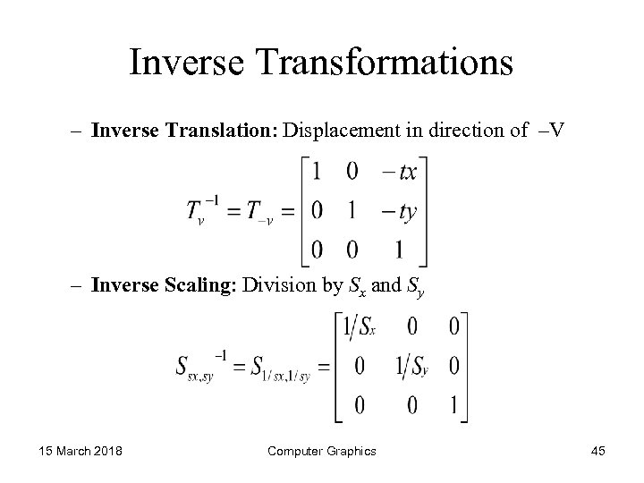 Inverse Transformations – Inverse Translation: Displacement in direction of –V – Inverse Scaling: Division