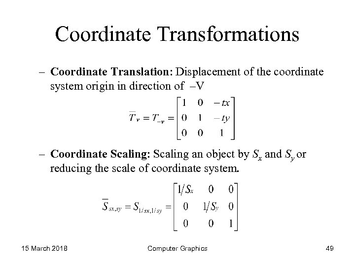Coordinate Transformations – Coordinate Translation: Displacement of the coordinate system origin in direction of