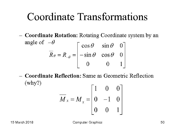 Coordinate Transformations – Coordinate Rotation: Rotating Coordinate system by an angle of – –