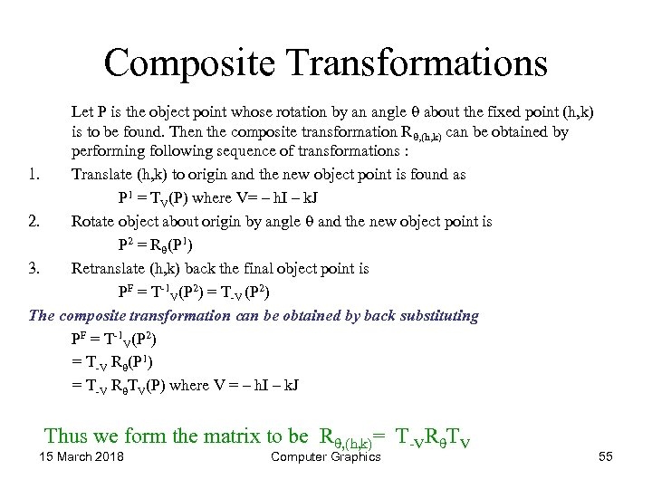 Composite Transformations Let P is the object point whose rotation by an angle about