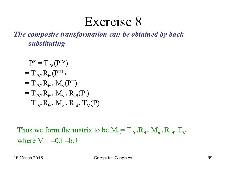Exercise 8 The composite transformation can be obtained by back substituting PF = T-V(PIV)