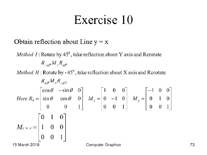 Exercise 10 Obtain reflection about Line y = x 15 March 2018 Computer Graphics