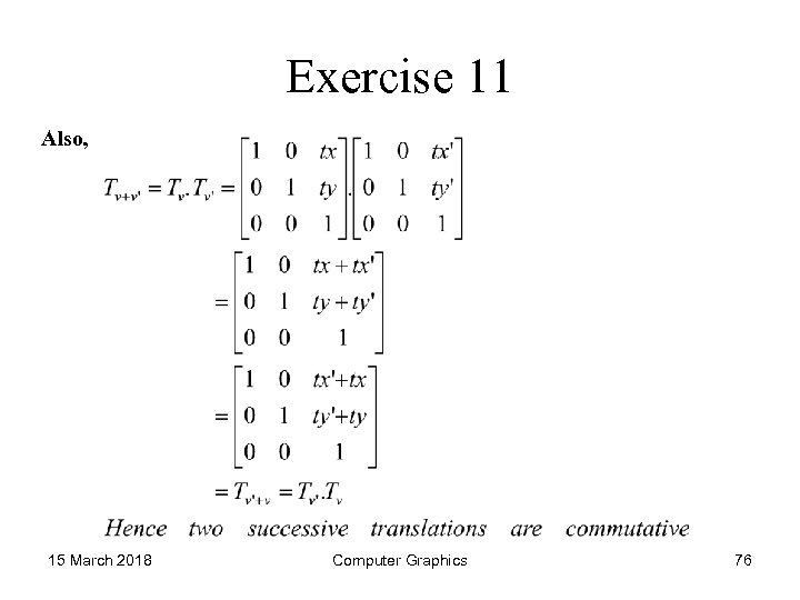 Exercise 11 Also, 15 March 2018 Computer Graphics 76