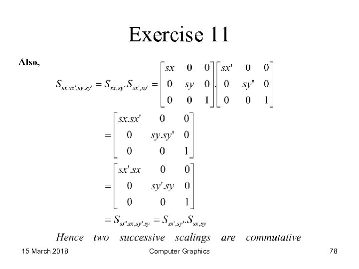 Exercise 11 Also, 15 March 2018 Computer Graphics 78