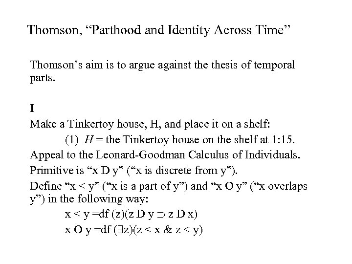 """Thomson, """"Parthood and Identity Across Time"""" Thomson's aim is to argue against thesis of"""