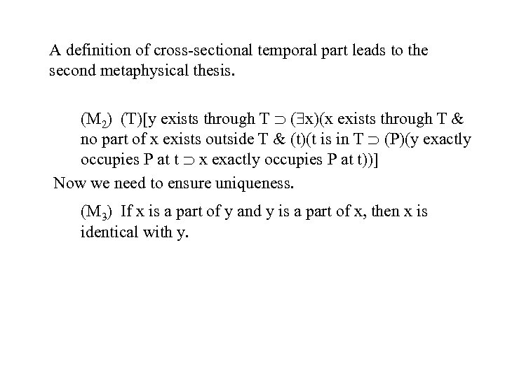 A definition of cross-sectional temporal part leads to the second metaphysical thesis. (M