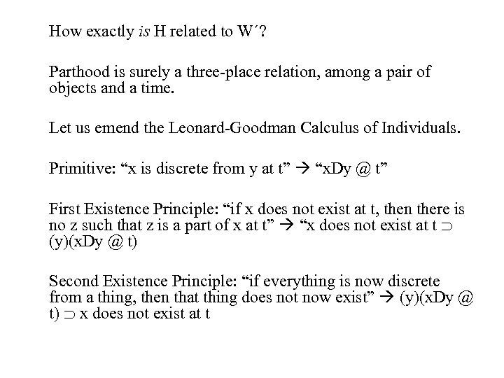 How exactly is H related to W´? Parthood is surely a three-place relation, among