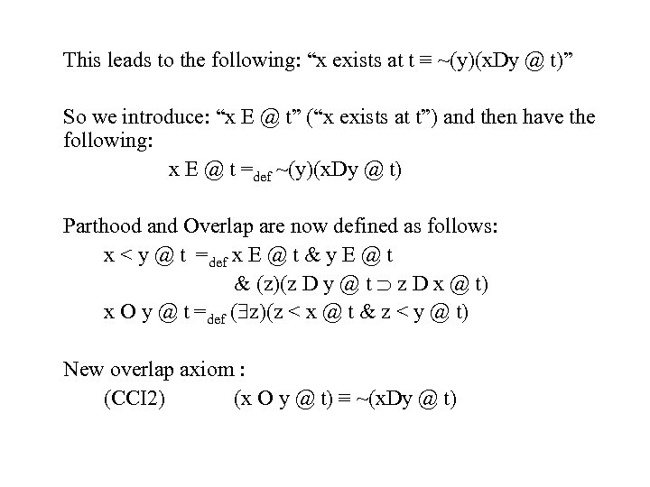 """This leads to the following: """"x exists at t ≡ ~(y)(x. Dy @ t)"""""""