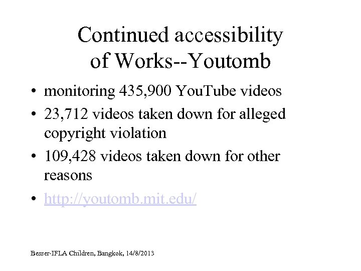 Continued accessibility of Works--Youtomb • monitoring 435, 900 You. Tube videos • 23, 712