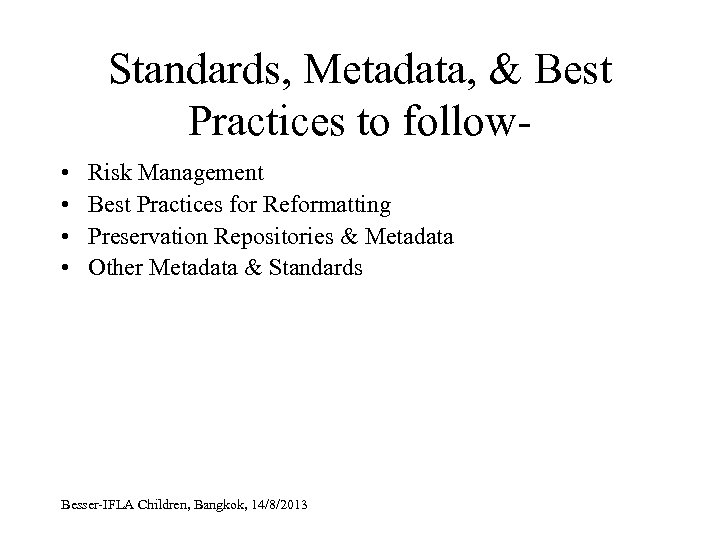 Standards, Metadata, & Best Practices to follow • • Risk Management Best Practices for