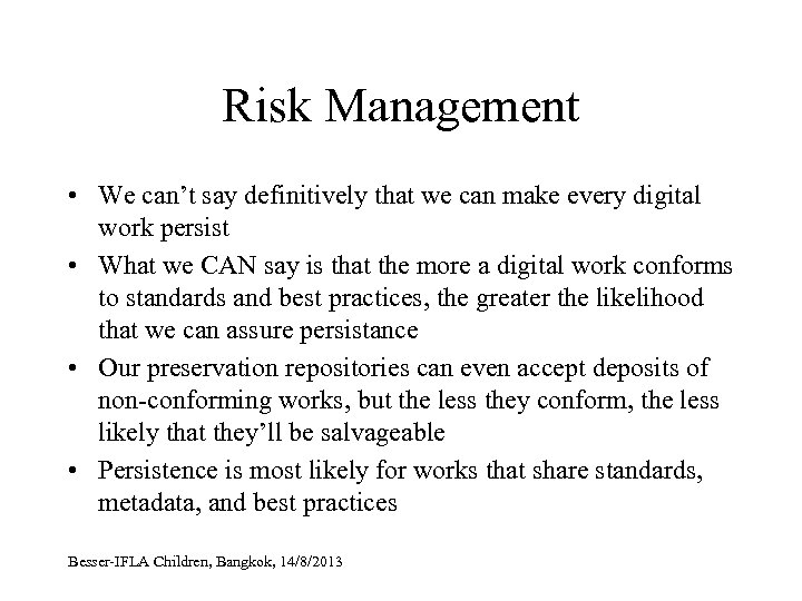 Risk Management • We can't say definitively that we can make every digital work