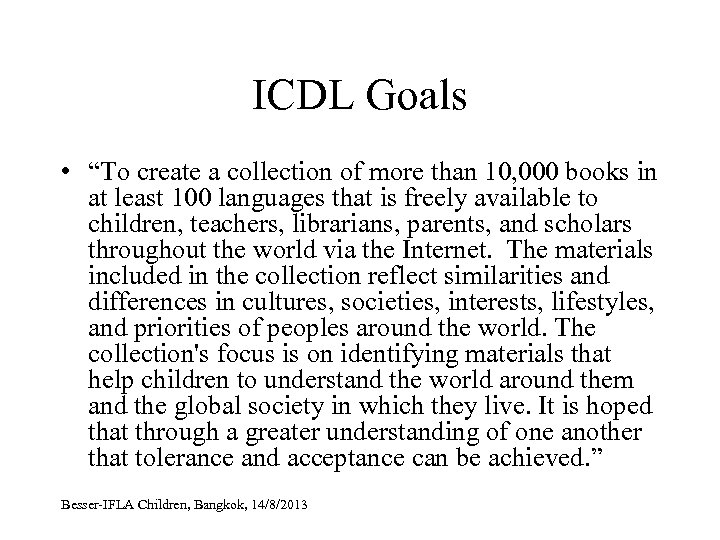 """ICDL Goals • """"To create a collection of more than 10, 000 books in"""