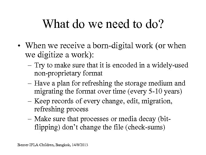 What do we need to do? • When we receive a born-digital work (or